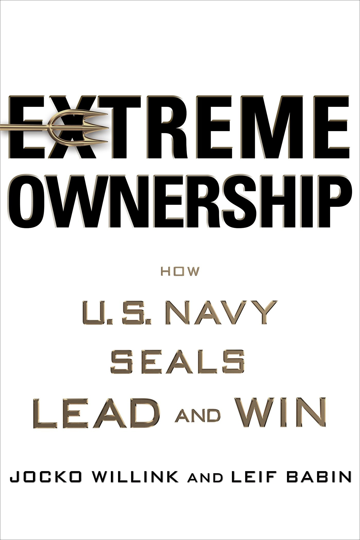 Extreme Ownership US Navy Seals Lead and Win Book Cover