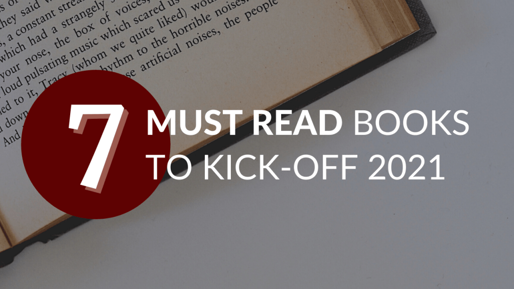 7 Must Read Books to Kick off 2021